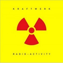 Kraftwerk - Radio - Activity - 2009 Digitally Remastered