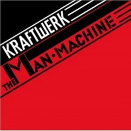Kraftwerk - The Man Machine - 2009 Digitally Remastered