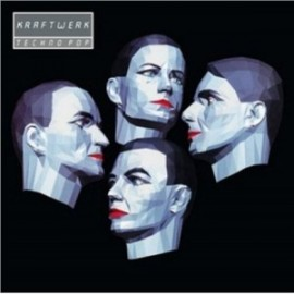 Kraftwerk - Techno Pop - 2009 Digitally Remastered