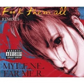 Mylene Farmer - Fuck Them All Remixes