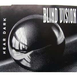 Blind Vision - Near Dark