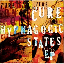Cure - Hypnagogic States - Ep