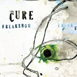 Cure - Freakshow