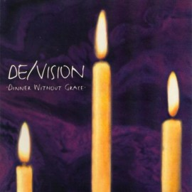 De/Vision - Dinner Without Grace