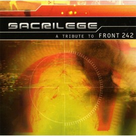 Front 242 - Sacrilege - A Tribute To Front 242