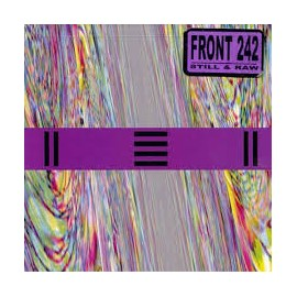 Front 242 - Still and Raw