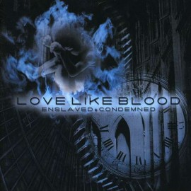 Love Like Blood - Enslaved Condemned
