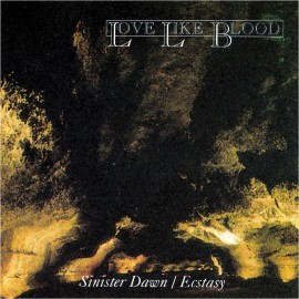 Love Like Blood - Sinister Dawn / Ecstasy