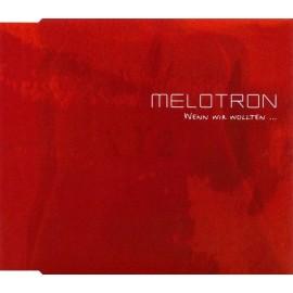 Melotron - Wenn Wir Wollten...