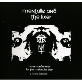 Mentallo & The Fixer - Commandments For The Molecular Age (Radio Edition)