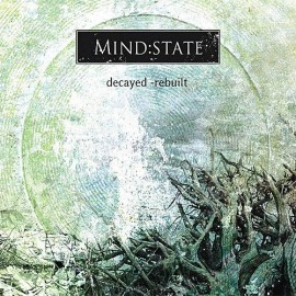Mind:State - Decayed - Rebuilt