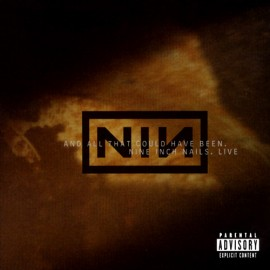 Nine Inch Nails - ...and all that could have been-Live
