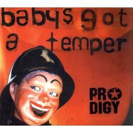 Prodigy - Babys Got A Temper