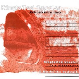 Ringtailed Snorter - Look Back in The Mirror