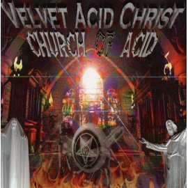 Velvet Acid Christ - Church Of Acid