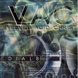 Velvet Acid Christ - Dial 8