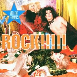Violent Femmes - Rock!!!!
