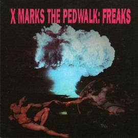 X Marks the Pedwalk - Freaks