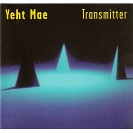 Yeht Mae - Transmitter