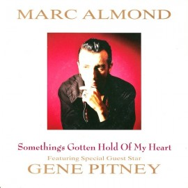 Marc Almond feat.Gene Pitney - Somethings Gotten Hold Of My Heart