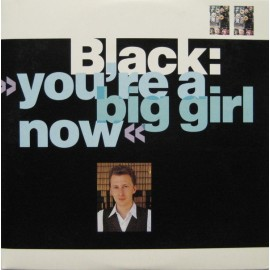 Black - You Are A Big Girl Now