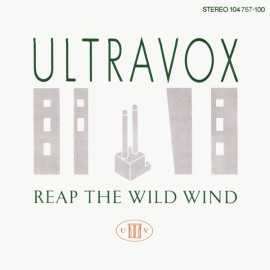 Ultravox - Reap The Wild Wind