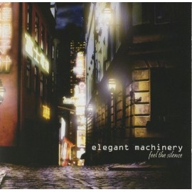 Elegant Machinery - Feel The Silence