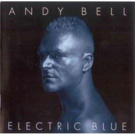 Andy Bell (Erasure) - Electric Blue
