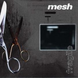 Mesh - Fragile
