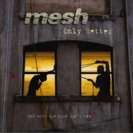 Mesh - Only Better