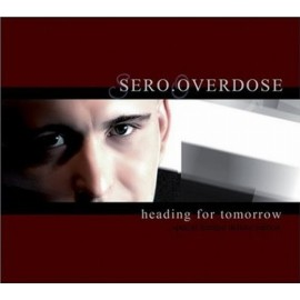 Sero.Overdose - Heading For Tomorrow