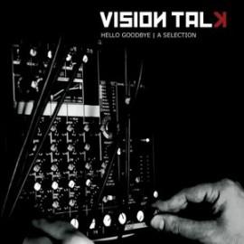 Vision Talk - Hello Goodbye/A Selection