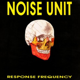 "Noise Unit - Response Frequency (LP + 7"")"