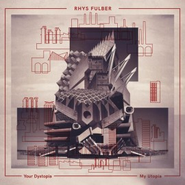 Rhys Fulber - Your Dystopia My Utopia (2LP)