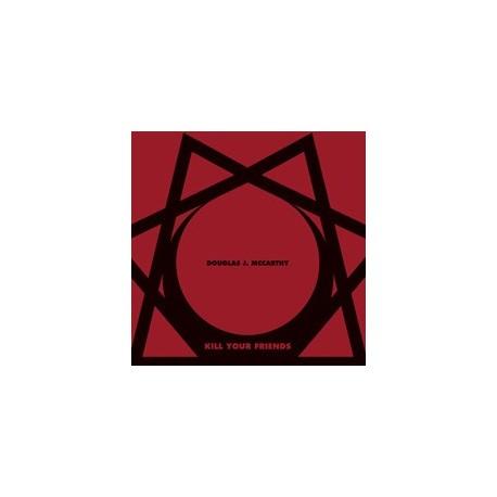 Douglas J. McCarthy (Nitzer Ebb) - Kill Your Friends (CD/LP)