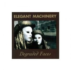 Elegant Machinery - Degraded Faces